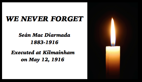 Irish Rebels of 1916, We Never Forget, Sean Mac Diarmada_0.png