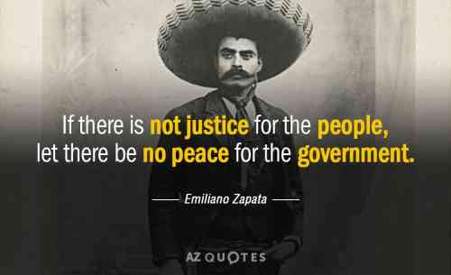 Quotation-Emiliano-Zapata-If-there-is-not-justice-for-the-people-let-there-122-1-0147.jpg