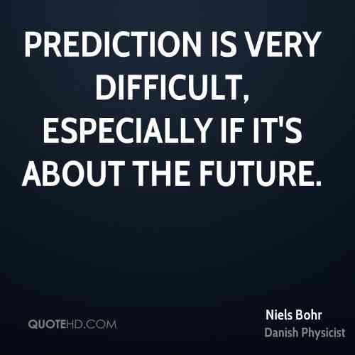 niels-bohr-physicist-prediction-is-very-difficult-especially-if-its.jpg