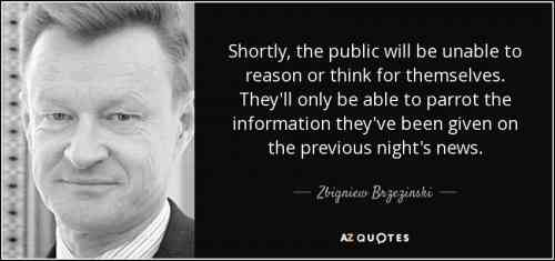 quote-shortly-the-public-will-be-unable-to-reason-or-think-for-themselves-they-ll-only-be-zbigniew-brzezinski-82-48-78_2.jpg